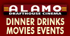 Alamo Drafthouse Cinema - Dinner Drinks Movies Events